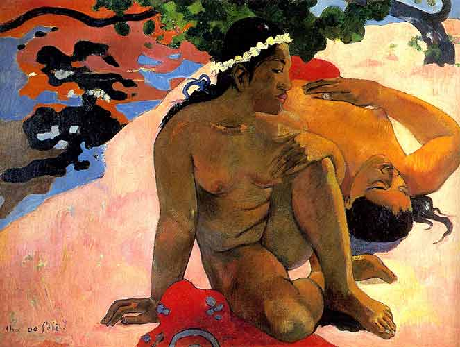 Paul Gauguin 23 Aha oe Feii (What! Are You Jealous), 1892